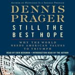 Still the Best Hope by  Dennis Prager audiobook