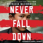 Never Fall Down by  Patricia McCormick audiobook