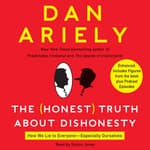 The Honest Truth About Dishonesty by  Dr. Dan Ariely audiobook