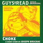 Guys Read: Choke by  Joseph Bruchac audiobook