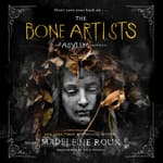 The Bone Artists by  Madeleine Roux audiobook