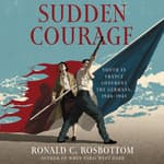 Sudden Courage by  Ronald C. Rosbottom audiobook