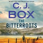 The Bitterroots by  C. J. Box audiobook