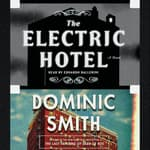 The Electric Hotel by  Dominic Smith audiobook