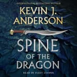 Spine of the Dragon by  Kevin J. Anderson audiobook