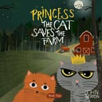 Princess the Cat Saves the Farm by  John Heaton audiobook