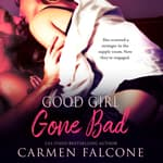 Good Girl Gone Bad by  Carmen Falcone audiobook