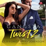 "Gangsta Twist 2 by  Clifford ""Spud"" Johnson audiobook"