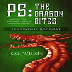 P.S. The Dragon Bites by  K.G. Wilkie audiobook