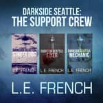 Darkside Seattle: <i>The Support Crew</i> by  Lee French audiobook