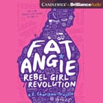 Fat Angie: Rebel Girl Revolution by  e. E. Charlton-Trujillo audiobook