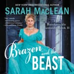 Brazen and the Beast by  Sarah MacLean audiobook