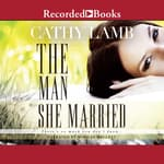 The Man She Married by  Cathy Lamb audiobook