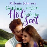 Getting Hot with the Scot by  Melonie Johnson audiobook