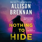 Nothing to Hide by  Allison Brennan audiobook