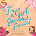 I'm a Girl. See what I can be! by  Eunice Olsen audiobook