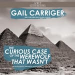 The Curious Case of the Werewolf that Wasn't by  Gail Carriger audiobook