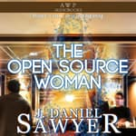 The Open Source Woman by  J. Daniel Sawyer audiobook