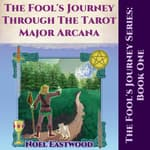 The Fool's Journey through the Tarot Major Arcana by  Noel Eastwood audiobook