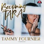 Becoming Tara by  Tammy Fournier audiobook