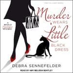 Murder Wears a Little Black Dress by  Debra Sennefelder audiobook