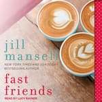 Fast Friends by  Jill Mansell audiobook