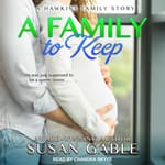 A Family to Keep by  Susan Gable audiobook