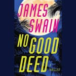 No Good Deed by  James Swain audiobook