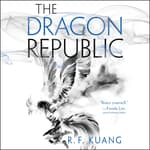 The Dragon Republic by  R. F. Kuang audiobook