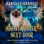 The Ghost Hunter Next Door by  Danielle Garrett audiobook