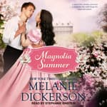 Magnolia Summer by  Melanie Dickerson audiobook