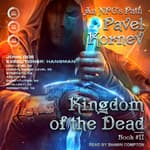Kingdom of the Dead by  Pavel Kornev audiobook