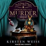 Chocolate a la Murder by  Kirsten Weiss audiobook