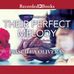 Their Perfect Melody by  Priscilla Oliveras audiobook