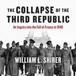 The Collapse of the Third Republic by  William L. Shirer audiobook