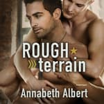 Rough Terrain by  Annabeth Albert audiobook
