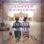 Resistance Women by  Jennifer Chiaverini audiobook