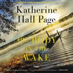 The Body in the Wake by  Katherine Hall Page audiobook