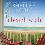 A Beach Wish by  Shelley Noble audiobook