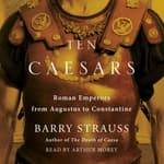 Ten Caesars by  Barry Strauss audiobook