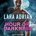 Hour of Darkness by  Lara Adrian audiobook
