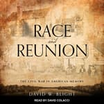 Race and Reunion by  David W. Blight audiobook