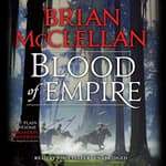 Blood of Empire by  Brian McClellan audiobook