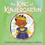The King of Kindergarten by  Derrick Barnes audiobook