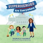 Superheroes Are Everywhere by  Kamala Harris audiobook
