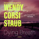Dying Breath by  Wendy Corsi Staub audiobook