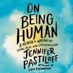 On Being Human by  Jennifer Pastiloff audiobook