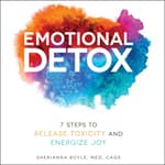 Emotional Detox by  Sherianna Boyle audiobook