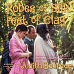 Robes of Silk Feet of Clay by  Judith Bourque audiobook