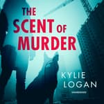 The Scent of Murder by  Kylie Logan audiobook